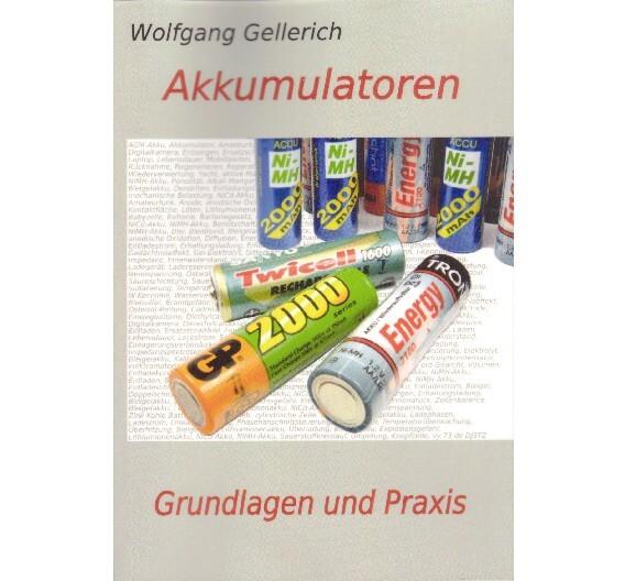 """Das 226 Seiten starke Buch """"Akkumulatoren - Grundlagen und Praxis"""" von Dr. Wolfgang Gellerich, mit 158 teilweise farbigen Abbildungen und sechs Tabellen, ist im Verlag Shaker Media GmbH erschienen (ISBN 978-3-86858-668-8). Es kostet 34 Euro."""