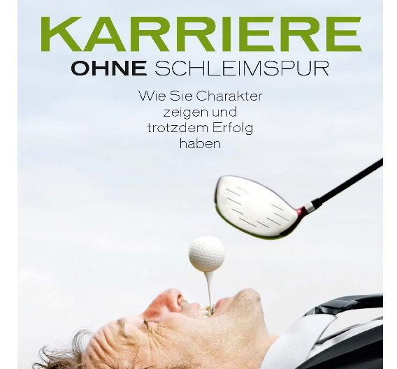 """Das Buch von Christoph Burger  """"Karriere ohne Schleimspur – Wie Sie Charakter zeigen und trotzdem Erfolg haben"""" ist im Linde Verlag erschienen."""