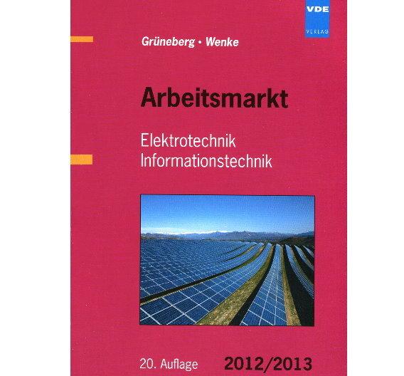 Neu: Ratgeber Arbeitsmarkt Elektrotechnik Informationstechnik 2012/2013: Studenten und Jungingenieure können ab sofort auf die neueste Ausgabe zugreifen.