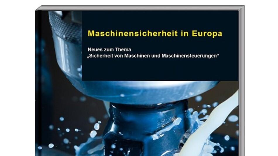 Aktuelles zum Thema Safety: Das Buch »Maschinensicherheit in Europa«, herausgegeben von der Schmersal-Gruppe
