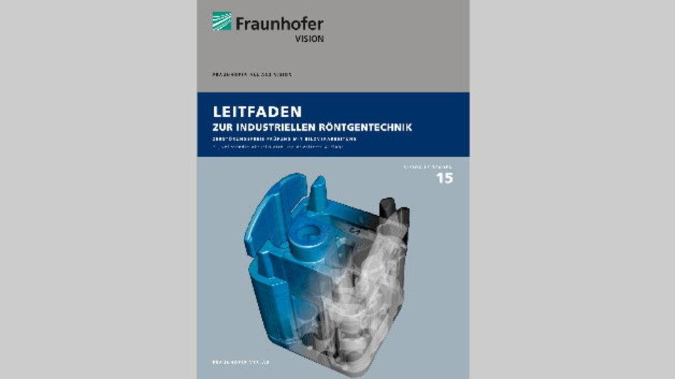 Titelbild des neuen Leitfadens zur industriellen Röntgentechnik