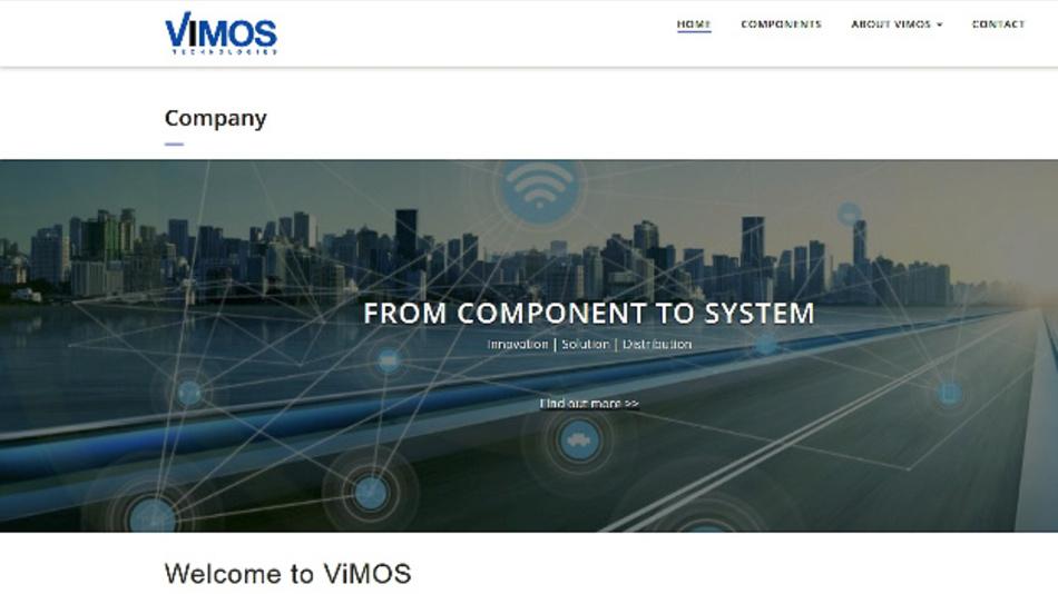 Die ViMOS Technologies GmbH ist ein im Oktober 2016 von den Unternehmen VITEC Global Electronic, Japan, WPG Holdings, Taiwan, und der Framos GmbH gegründeter Halbleiterdistributor.