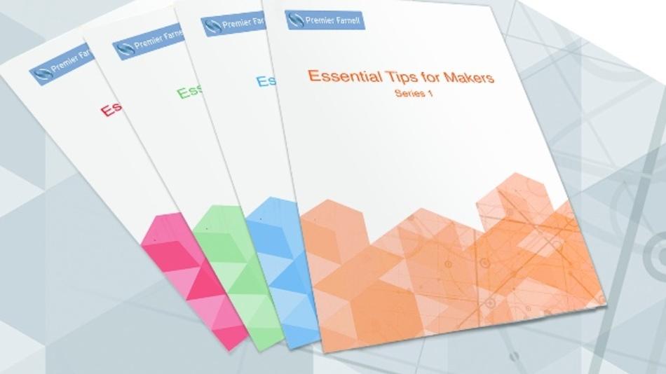 Nach Tips for Designers nun auch Tips for Makers: Das neue Ebook von Farnell.