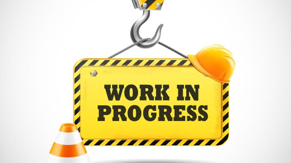 Es ist immer noch Work-in-Progress (WIP)