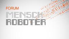 Kongressprogramm ist online Das 3. 'Forum Mensch Roboter'