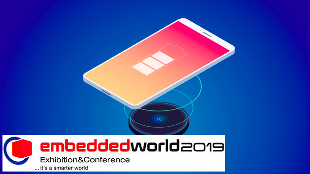 Wireless Power - neue Class auf der Embedded World Conference 2019