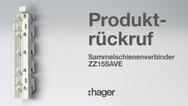 Produktrückruf Sammelschienenverbinder ZZ15SAVE