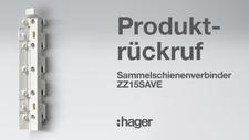 Materialfehler Hager ruft Sammelschienenverbinder des Typs ZZ15SAVE zurück