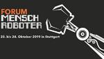 Das 'Forum Mensch Roboter 2019' in Stuttgart