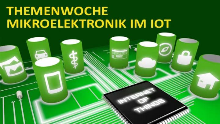 Elektronik-Themenwoche »Mikroelektronik im IoT«