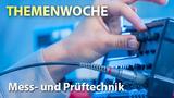 Die Online-Themenwoche Mess- und Prüftechnik läuft vom 12. bis 16. April 2021