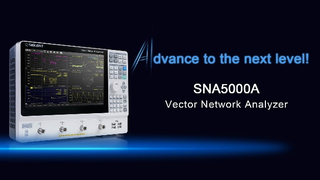 "Zum Start der neuen Performance-""A""-Serie stellt Siglent den Vektornetzwerkanalysator SNA5000A vor"