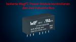 Isolierte MagI³C Power Module kontrolliert den 24V Industrie Bus