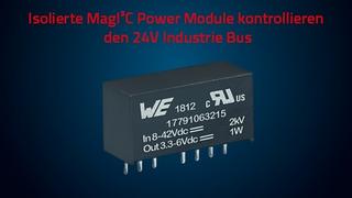 """""""Isolierte MagI³C Power Module kontrolliert den 24V Industrie Bus"""""""